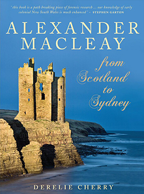 Alexander Macleay — From Scotland to Sydney Cover